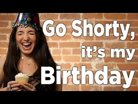 hqdefault go shorty, it's my birthday youtube