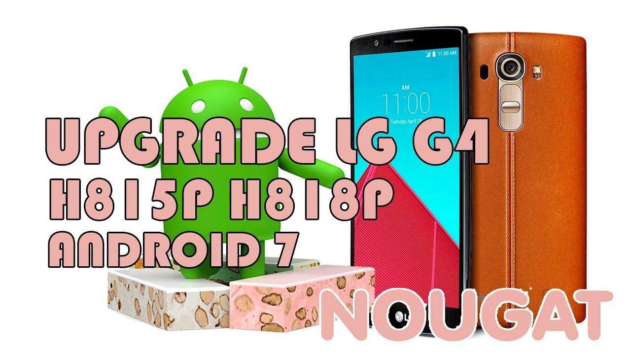 [LINK ATUALIZADO] Upgrade Android 7 LG G4 H815P H818P Sem root