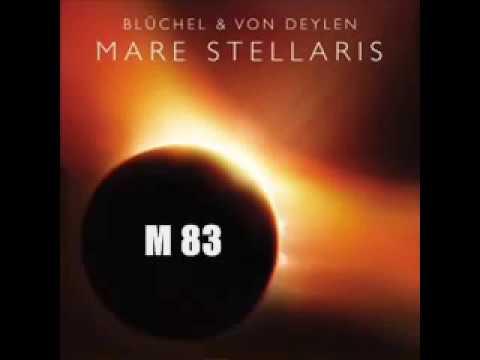 Bluechel & Von Deylen - Mare Stellaris - M 83