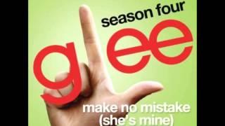 Glee - Make No Mistake She