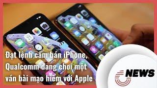 CNews: Đạt được lệnh cấm bán iPhone tại Đức, Qualcomm đang chơi một ván bài mạo hiểm với Apple