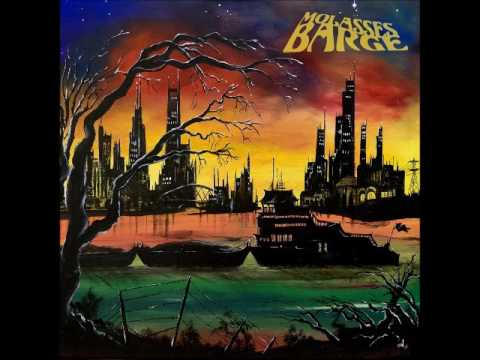 Molasses Barge - Molasses Barge (Full Album 2017)