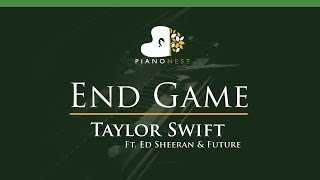 Taylor Swift - End Game Ft Ed Sheeran & Future - LOWER Key (Piano Karaoke / Sing Along)