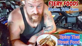 FIERY FOODS: Mama Tom Yum Spicy Thai Street Food