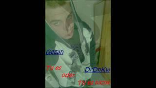 Gezah Ft. DrDnKw - Tu es oder Tu es nicht