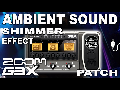 ZOOM G3 AMBIENT Sound Shimmer Effect PATCH Settings G5, G1on.