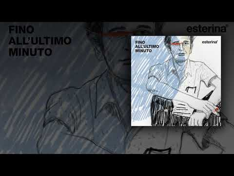 esterina - fino all'ultimo minuto - official - (not the video)