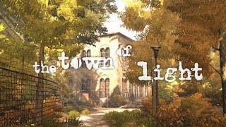The Town of Light playthrough part I: desolate grounds