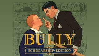 Bully [Part 2] - Assault and Battery