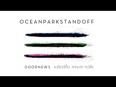 Ocean Park Standoff  Good News Samantha Ronson RemixAudio Only