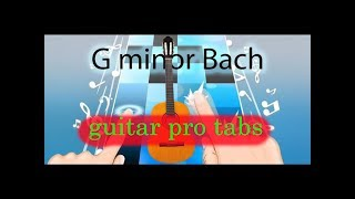 G minor Bach (Piano tiles 2) - guitar cover - gtp tabs