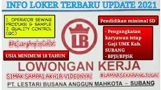Info Loker Terbaru Update 2021 Di Pt Lestari Busana Anggun Mahkota Subang Dan Di Sekitarnya Dkk 18 Youtube