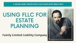 Advanced LLCs Explained - Family Limited Partnerships FLP -  Limited Liability Companies