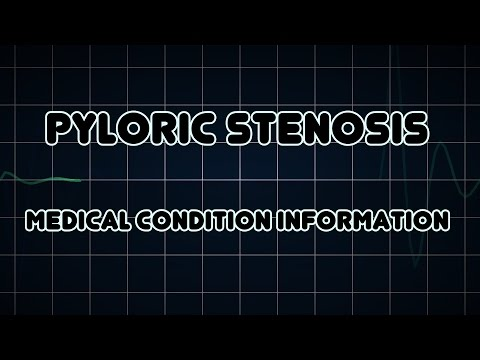 Pyloric stenosis (Medical Condition)