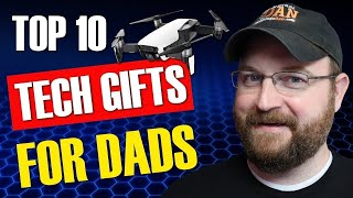 Top 10 Tech Gifts for Fathers Day 2018