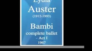 """Lydia Auster (1912-1993) : """"Bambi"""" complete ballet (1967) – ACT I"""