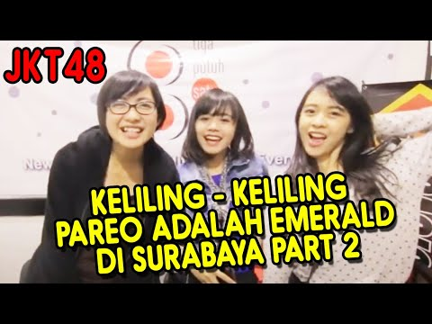 JKT48 Keliling - Keliling Pareo adalah Emerald di Surabaya Part 2