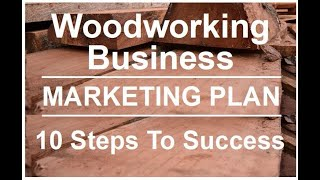 Marketing Woodworking Business - Your 10 Step Woodworking Business Marketing Plan