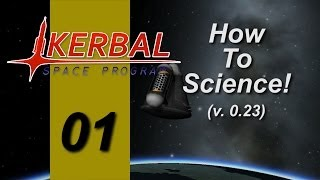 KSP 0.23 How To Science! Ep 1, From the Ground Up