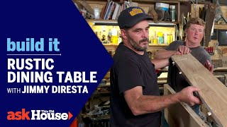Rustic Dining Table with Jimmy DiResta | Build It | Ask This Old House