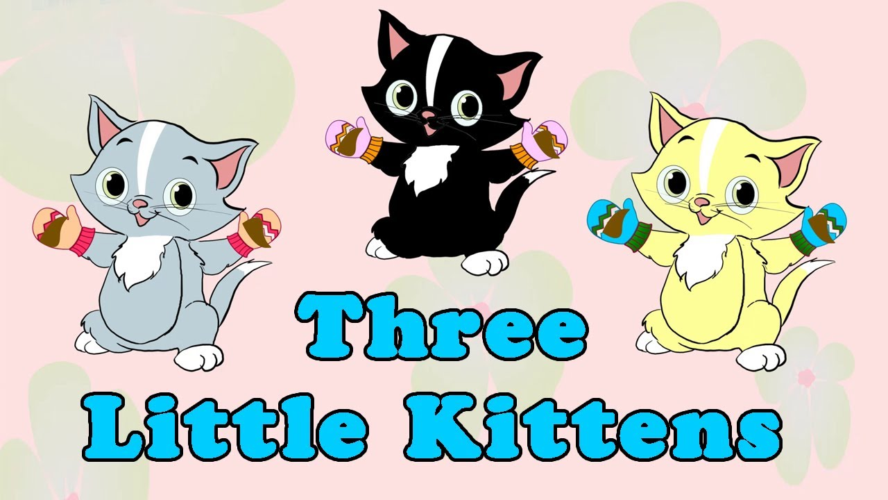 Three little kittens - Nursery Rhymes ♫ ♫ ♫ - YouTube