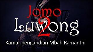 JOMO LUWONG 2 - Kamar Pengabdian Mbah Ramanthi | Cerita Horor #385 Lapak Horor