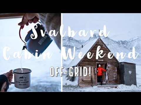 A FREEZING WEEKEND IN A REMOTE CABIN IN -30C | SVALBARD / NORTHERNMOST NORWAY