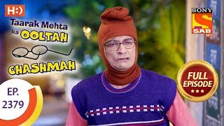 Taarak Mehta Ka Ooltah Chashmah - Ep 2379 - Full Episode - 11th January, 2018