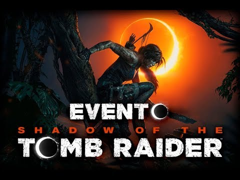Evento Shadow of the Tomb Raider.