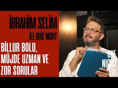 İbrahim Selim İle Quiz Night - 4 (Bölüm 1) – Billur Bolu, Müjde Uzman ve Zor Sorular