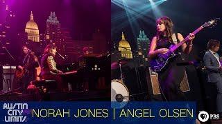 Austin City Limits presents Norah Jones and Angel Olsen