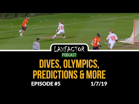 LaxFactor Lacrosse Podcast #5: NCAA D1 Predictions, Lacrosse In The Olympics, The Dive & More
