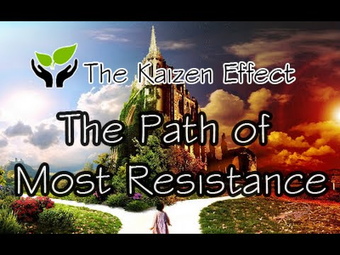 How To Lead The Life You Want To Live: Take The Path Of Most Resistance