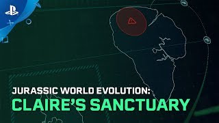Jurassic World Evolution | Claire's Sanctuary Launch Trailer | PS4