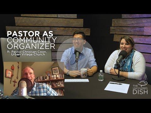 Pastor as Community Organizer ft. Christian Coon, Urban Village Church   Ep 21