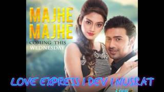 Majhe Majhe Tor Kache Jene Shune Here Jai /love express/ Upcoming Movie /Dev / Nusrat /2016