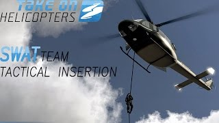 SWAT Team Tactical Insertion | Take On Helicopters