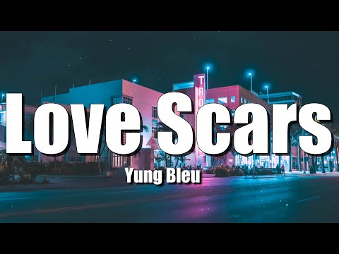 Yung Bleu – Love Scars (Lyrics)