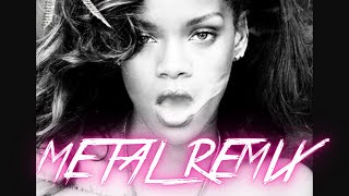 Rihanna - We found love (Metal remix) Video