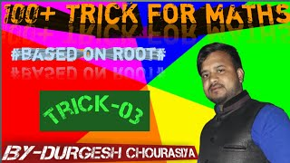 #100+trick #trick-03#based on root#best trick#by-durgesh chourasiya
