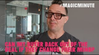 Can My Buyer Back Out Of The Deal If They Change Their Mind? | Magic Minute | Real Estate Tips
