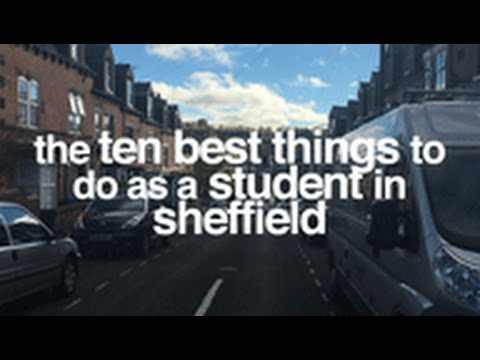 The 10 Best Things to do (as a Student) in Sheffield!