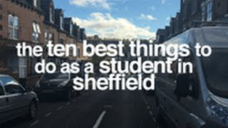 Repeat youtube video The 10 Best Things to do (as a Student) in Sheffield!