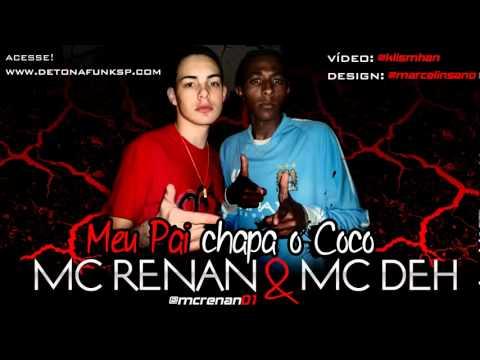 MC RENAN E MC DEH   MEU PAI CHAPA O COCO '2012'.mov