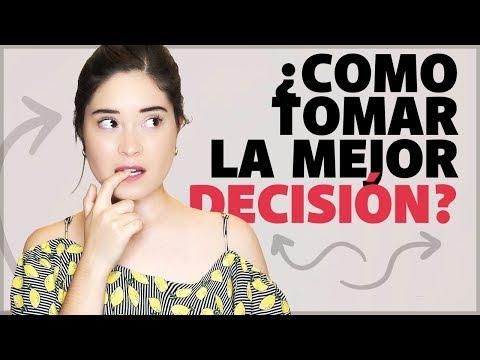 ¿Cómo tomar la MEJOR DECISIÓN?