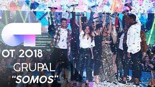 """SOMOS"" | GRUPAL | GALA FINAL | OT 2018"