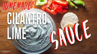 Homemade Cilantro Lime Sauce | SAM THE COOKING GUY