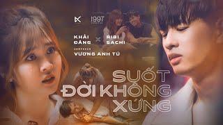 MV Suốt Đời Không Xứng - Khải Đăng Ft Vương Anh Tú Ft Ribi Sachi