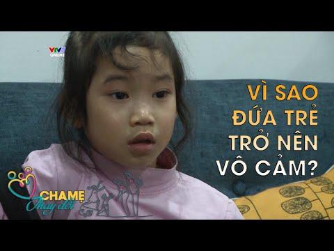 Cha Mẹ Thay đổi | Vì Sao Những đứa Trẻ Trở Nên Vô Cảm?