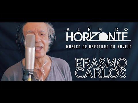 Erasmo Carlos - Além Do Horizonte (Tema Oficial De Abertura Da Novela - Teaser De Lançamento)